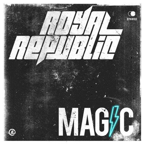 Magic by Royal Republic