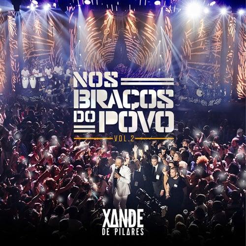 Nos Braços Do Povo (Ao Vivo / Vol.2) von Xande De Pilares