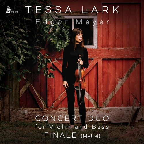 Concert Duo for Violin & Bass: IV. Finale by Tessa Lark