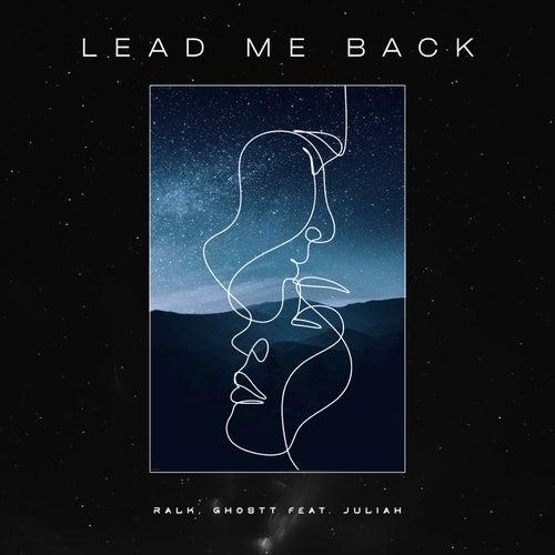 Lead Me Back by Ralk