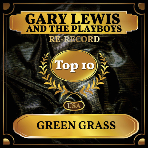 Green Grass (Billboard Hot 100 - No 8) by Gary Lewis & The Playboys