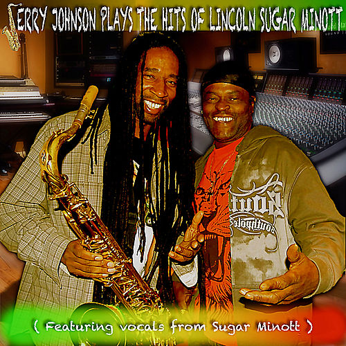 Jerry Johnson Plays the Hits of Lincoln Sugar Minott by Jerry Johnson