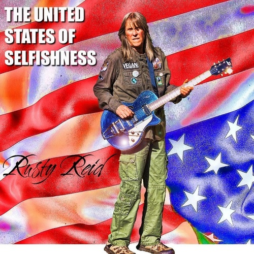 The United States of Selfishness by Rusty Reid