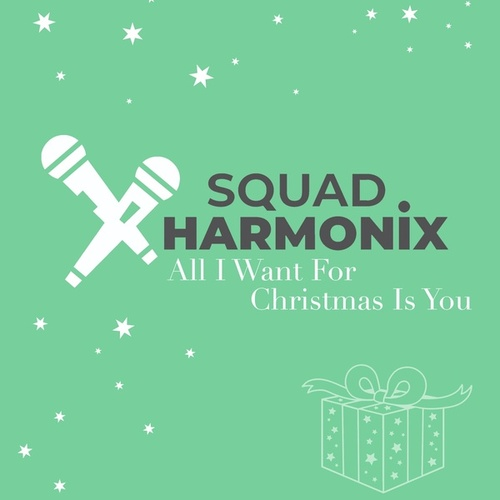 All I Want for Christmas Is You von Squad Harmonix