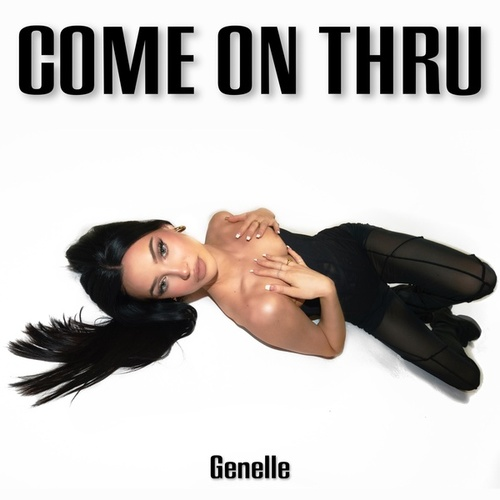 come on thru by Genelle