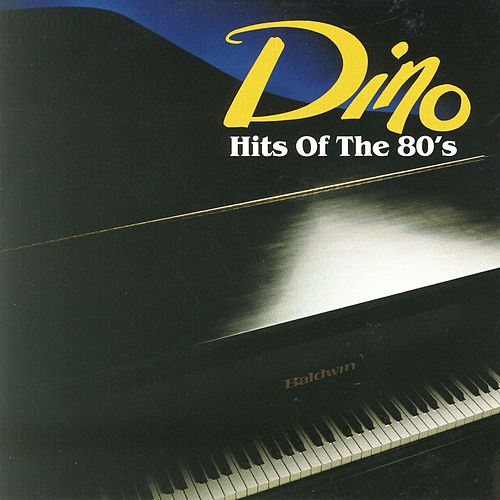 Hits Of The 80's by Dino