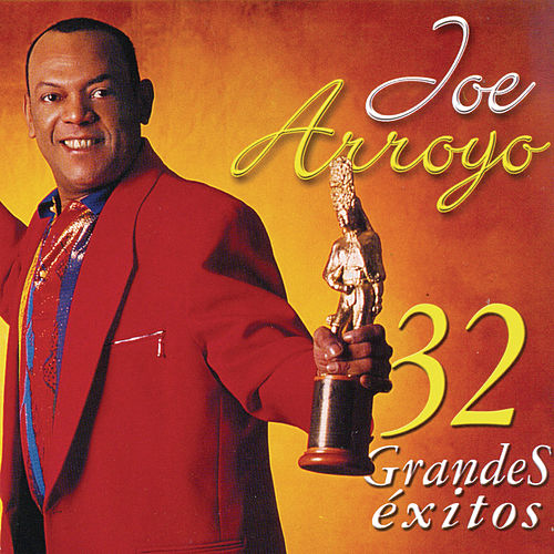 32 Grandes Exitos de Joe Arroyo