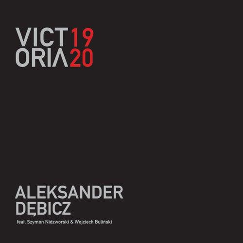 Victoria 1920 (feat. Szymon Nidzworski & Wojciech Buliński) von Aleksander Dębicz