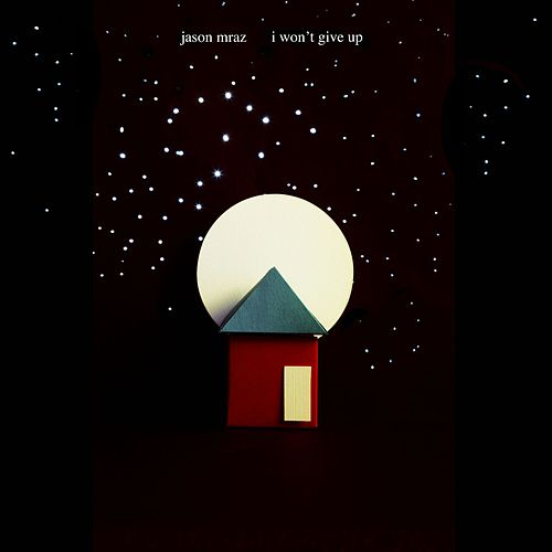 I Won't Give Up by Jason Mraz