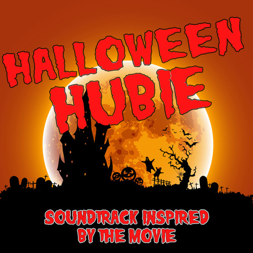 Halloween Hubie (Soundtrack Inspired By The Movie) by Various Artists