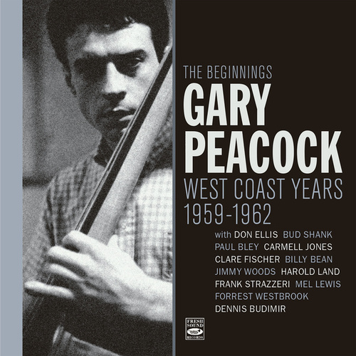 The Beginnings. West Coast Years 1959-1962 de Gary Peacock