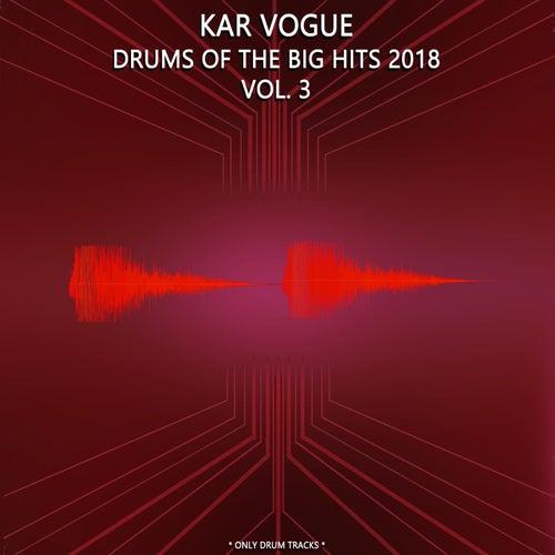 Drums Of The Big Hits 2018, Vol. 3 (Special Only Drum Versions) de Kar Vogue