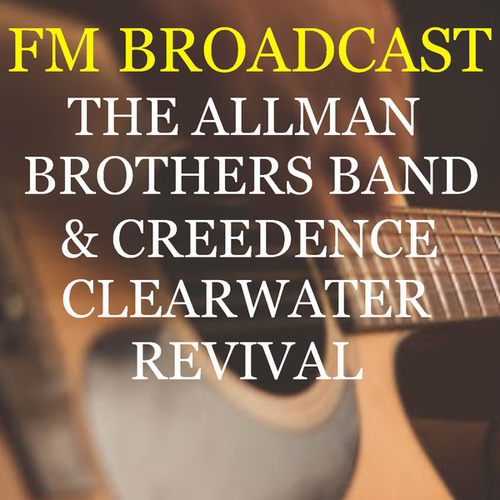 FM Broadcast The Allman Brothers Band & Creedence Clearwater Revival de The Allman Brothers Band