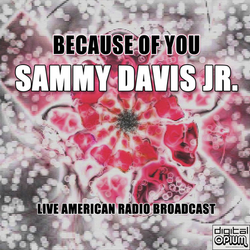 Because of You (Live) de Sammy Davis, Jr.