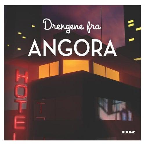 Drengene Fra Angora by Drengene Fra Angora