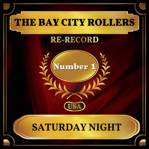 Saturday Night (Billboard Hot 100 - No 1) by Bay City Rollers
