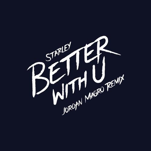 Better With U (Jordan Magro Remix) by Starley