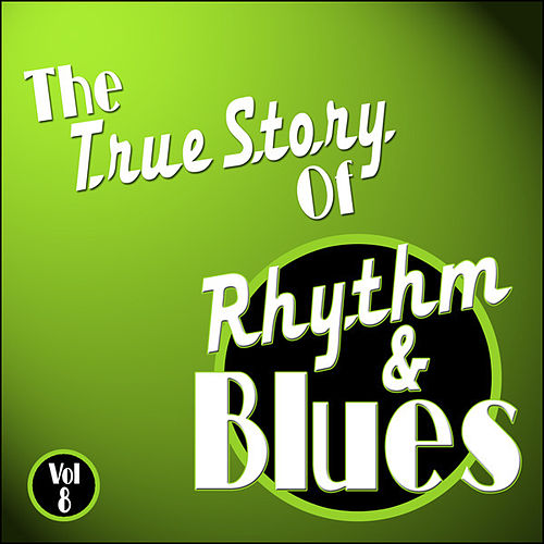 The True Story Of Rhythm And Blues - Vol 8 de Various Artists