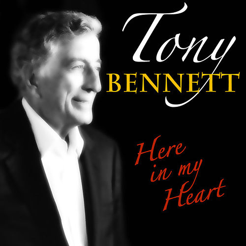 Tony Bennett - Here In My Heart by Tony Bennett