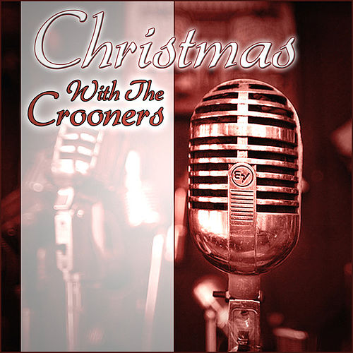 Christmas With The Crooners by Various Artists