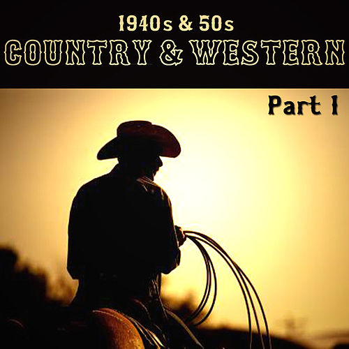 1940s & 50s Country & Western Part 1 von Various Artists