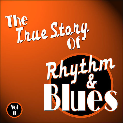 The True Story Of Rhythm And Blues - Vol 11 de Various Artists