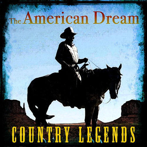 The American Dream - Country Legends von Various Artists
