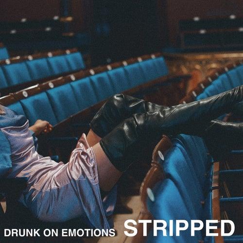 Drunk On Emotions (Stripped) by Clara Mae