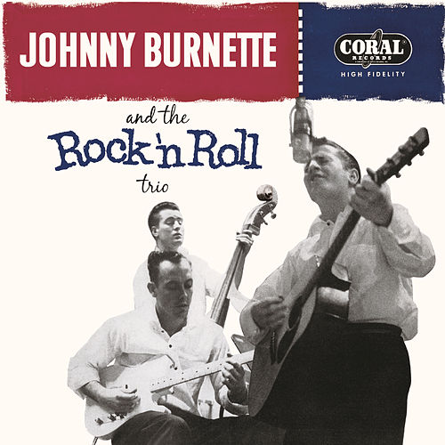 Tear It Up: The Complete Legedary Coral Recordings by Johnny Burnette