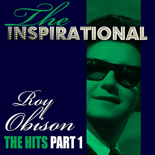 The Inspirational Roy Orbison - The Hits - Part 1 von Roy Orbison