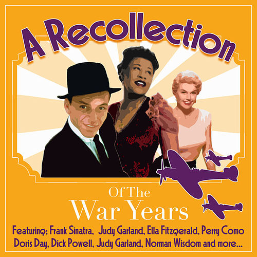 A Recollection Of the War Years de Various Artists