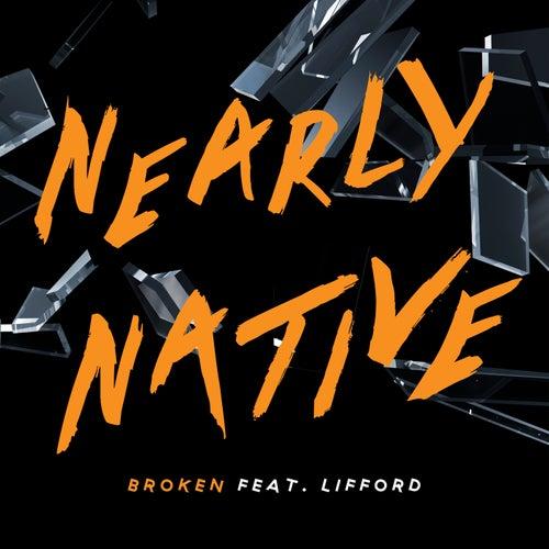Broken by Nearly Native