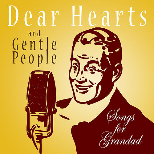 Dear Hearts And Gentle People - Songs For Grandad de Various Artists