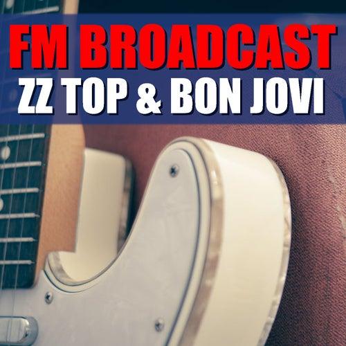 FM Broadcast ZZ Top & Bon Jovi von ZZ Top