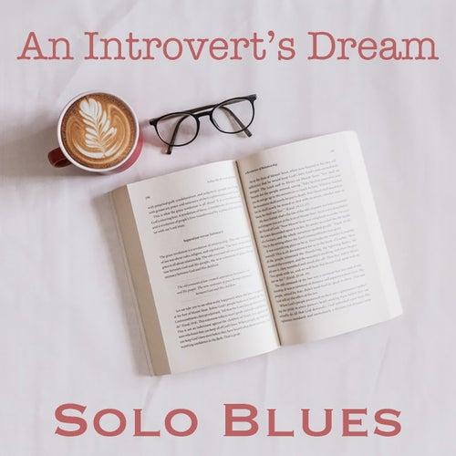 An Introvert's Dream Solo Blues de Various Artists