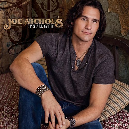 It's All Good von Joe Nichols
