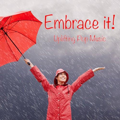Embrace it! Uplifting Pop Music von Various Artists