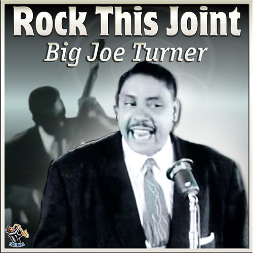 Rock This Joint by Big Joe Turner