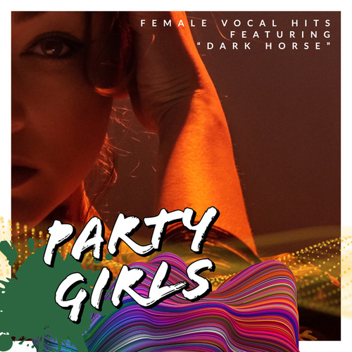Party Girls: Female Vocal Hits - Featuring