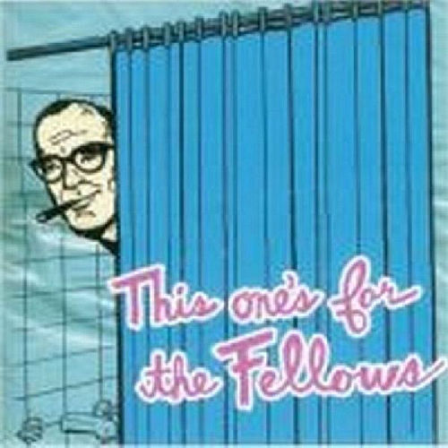 This One's For The Fellows by Various Artists