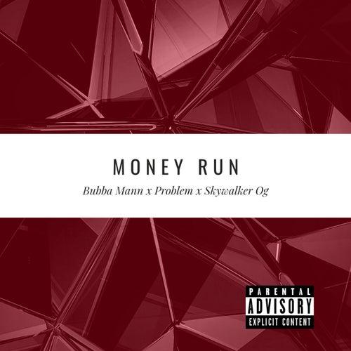 Money Run by Bubba Mann