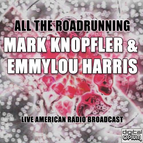 All the Roadrunning (Live) von Mark Knopfler