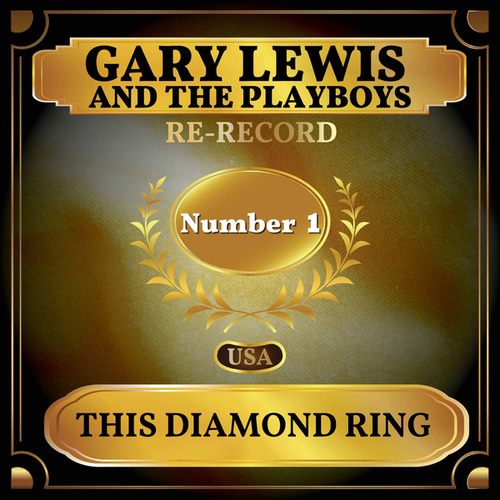 This Diamond Ring (Billboard Hot 100 - No 1) by Gary Lewis & The Playboys