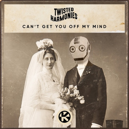 Can't Get You Off My Mind von Twisted Harmonies