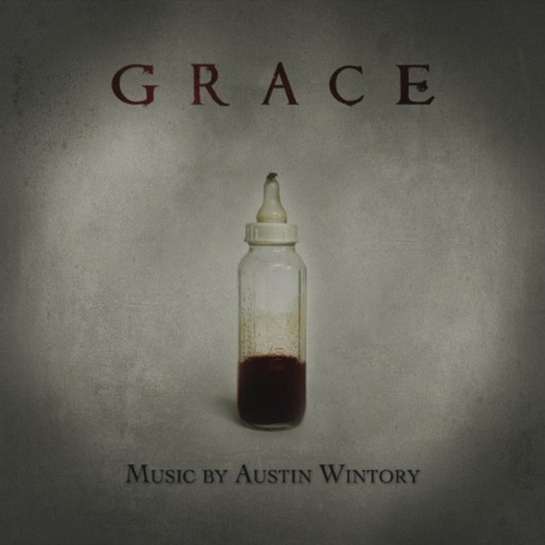 Grace (Original Film Soundtrack) by Austin Wintory