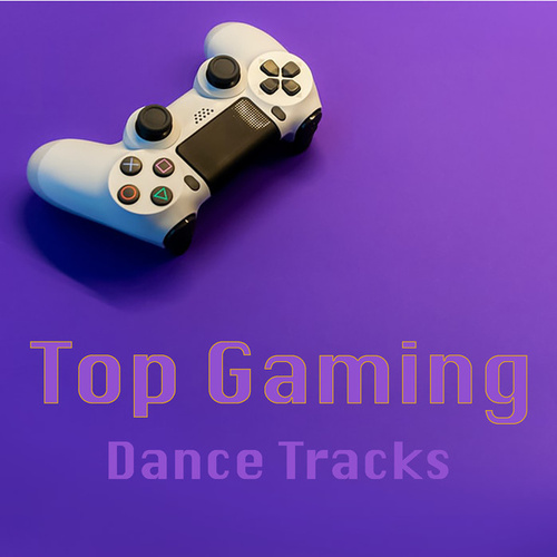 Top Gaming Dance Tracks by Various Artists