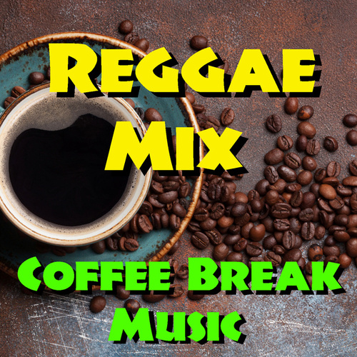 Reggae Mix Coffee Break Music by Various Artists