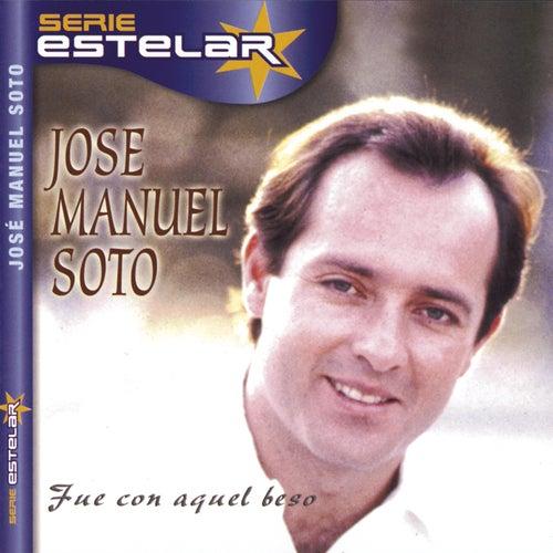 Fue Con Aquel Beso by Jose Manuel Soto