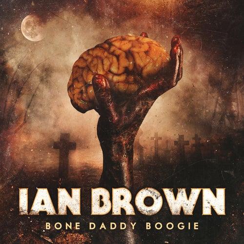 Bone Daddy Boogie von Ian Brown