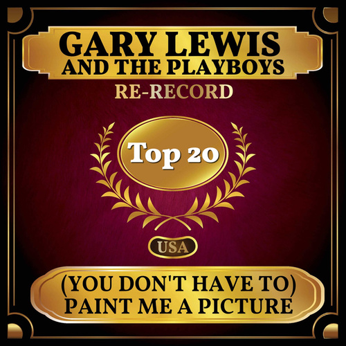 (You Don't Have to) Paint Me a Picture (Billboard Hot 100 - No 15) by Gary Lewis & The Playboys